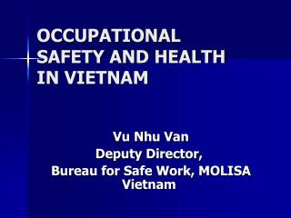 Vu Nhu Van Deputy Director,  Bureau for Safe Work, MOLISA Vietnam