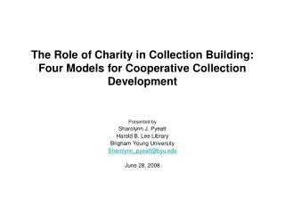 The Role of Charity in Collection Building: Four Models for Cooperative Collection Development