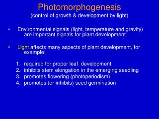Photomorphogenesis (control of growth & development by light)