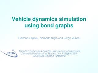 Vehicle dynamics simulation using bond graphs