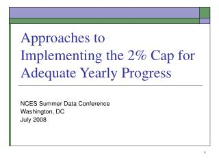 Approaches to  Implementing the 2% Cap for  Adequate Yearly Progress