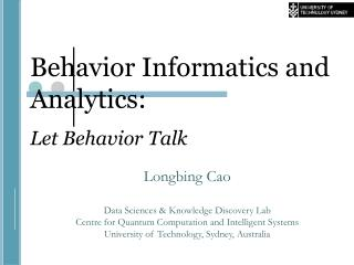 Behavior Informatics and Analytics:   Let Behavior Talk