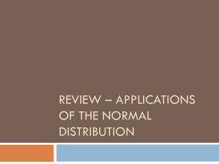 Review � applications of the normal distribution
