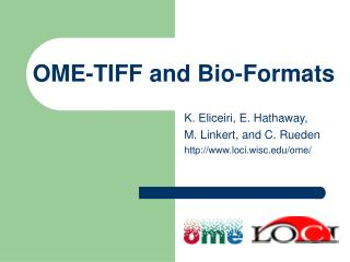 OME-TIFF and Bio-Formats