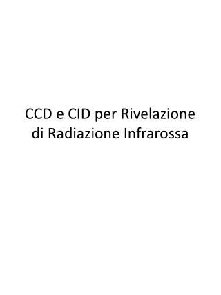 CCD e CID per Rivelazione di Radiazione Infrarossa