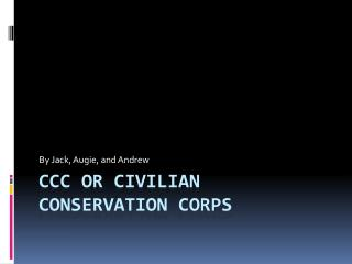 CCC or Civilian Conservation Corps