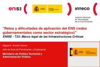 """""""Retos y dificultades de aplicación del ENS (redes gubernamentales como sector estratégico)"""""""