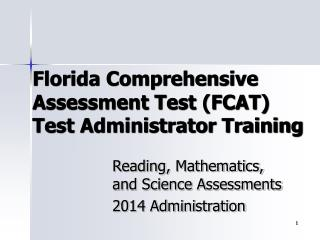 Florida Comprehensive  Assessment Test (FCAT) Test Administrator Training