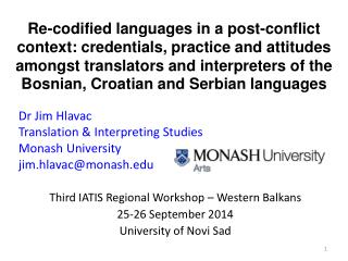 Dr Jim  Hlavac Translation & Interpreting Studies Monash University jim.hlavac@monash