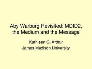 Aby Warburg Revisited: MDID2, the Medium and the Message