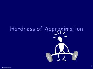 Hardness of Approximation
