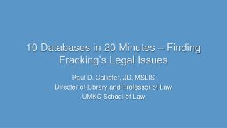 10 Databases in  20  Minutes  – Finding Fracking's Legal Issues