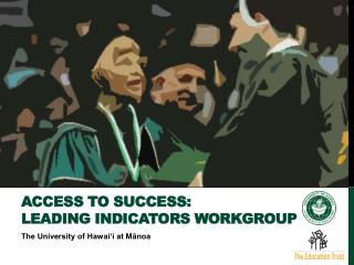 Access to Success: Leading Indicators Workgroup