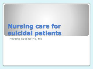 Nursing care for suicidal patients