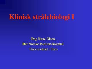 Klinisk str�lebiologi I