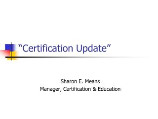 """Certification Update"""