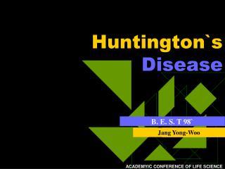 Huntington`s  Disease
