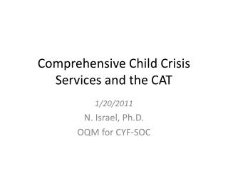 Comprehensive Child Crisis Services and the CAT
