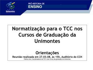 1-  Conceituar TCC 2- Objetivo – Geral e Especifico (s) 3- Tipo de TCC adotado pelo curso