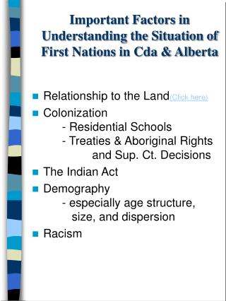 Important Factors in Understanding the Situation of First Nations in Cda & Alberta