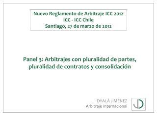 Panel 3: Arbitrajes con pluralidad de partes,  pluralidad de contratos y consolidación
