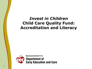 Invest in Children  Child Care Quality Fund: Accreditation and Literacy