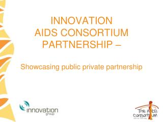INNOVATION AIDS CONSORTIUM  PARTNERSHIP – Showcasing public private partnership