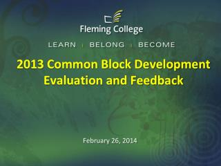 2013 Common Block Development   Evaluation and Feedback