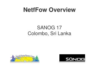 NetfFow Overview SANOG 17 Colombo, Sri Lanka