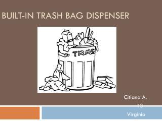 Built-in Trash Bag Dispenser