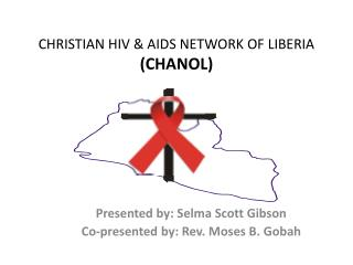 CHRISTIAN HIV & AIDS NETWORK OF LIBERIA  (CHANOL)