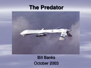 The Predator Bill Banks October 2003