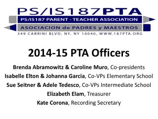 2014-15 PTA Officers Brenda Abramowitz & Caroline  Muro , Co-presidents