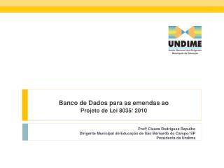 Banco de Dados para as emendas ao  Projeto de Lei 8035/ 2010