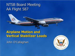 Airplane Motion and  Vertical Stabilizer Loads
