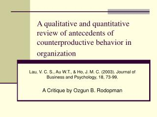 A qualitative and quantitative review of antecedents of counterproductive behavior in organization