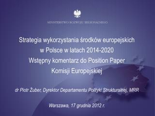 Strategia wykorzystania środków europejskich  w Polsce w latach 2014-2020