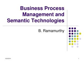 Business Process Management and Semantic Technologies
