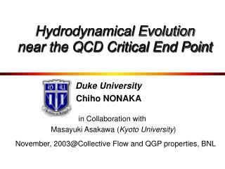 Hydrodynamical Evolution  near the QCD Critical End Point