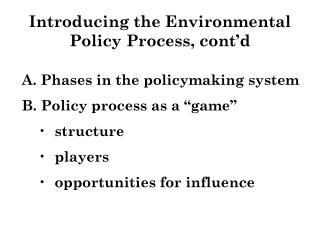 Introducing the Environmental Policy Process, cont'd