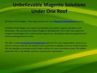 Unbelievable Magento Solutions Under One Roof