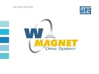 WMAGNET DRIVE SYSTEM