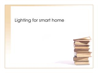 Lighting for smart home