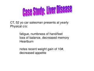 Case Study:  Liver Disease