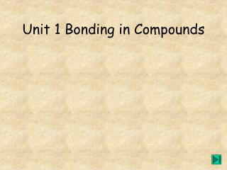 Unit 1 Bonding in Compounds