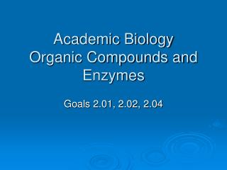 Academic Biology Organic Compounds and Enzymes