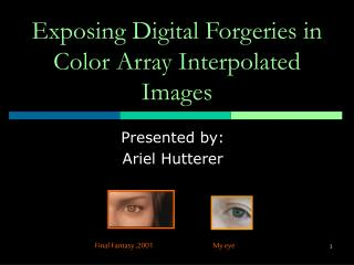 Exposing Digital Forgeries in Color Array Interpolated Images