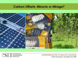 Carbon Offsets: Miracle or Mirage?