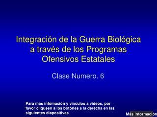 Integración de la Guerra Biológica a través de los Programas Ofensivos Estatales