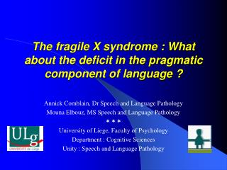The fragile X syndrome : What about the deficit in the pragmatic component of language ?